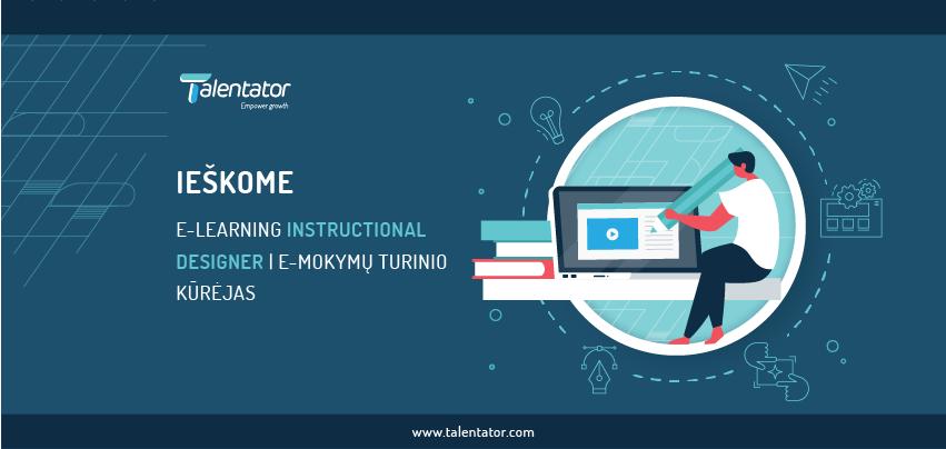 Talentator iesko e-mokymu turinio kurejo | E-learning Instructional designer