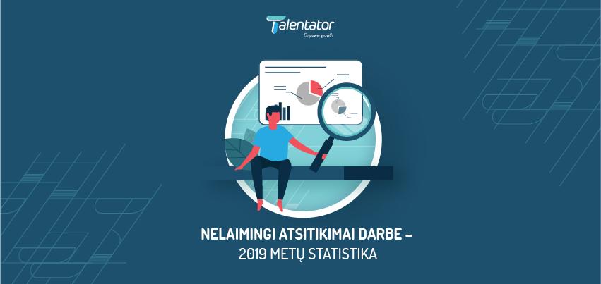 NELAIMINGI ATSITIKIMAI DARBE – 2019 metų statistika