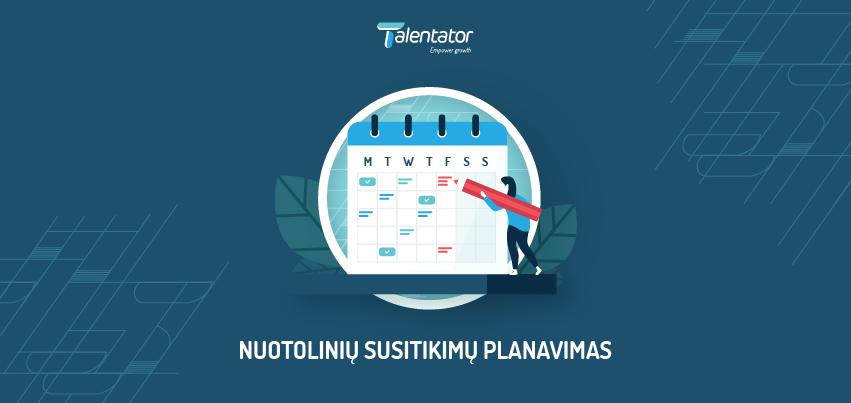 Nuotolinių susitikimų planavimo kalendorius Talentator